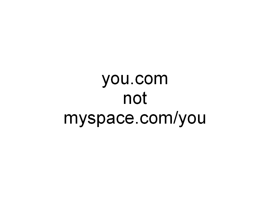 you.com not myspace.com/you